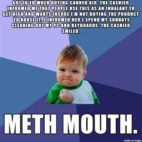 Meth Memes - meth meme 28 images meth heads be like not even once