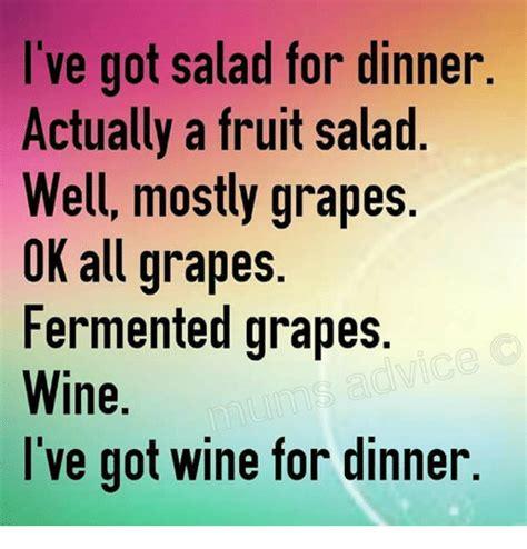 Fruit Salad For Dinner Meme - i ve got salad for dinner actually a fruit salad well