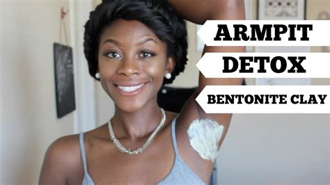 Detox Armpits With Bentonite Clay by Armpit Detox Bentonite Clay