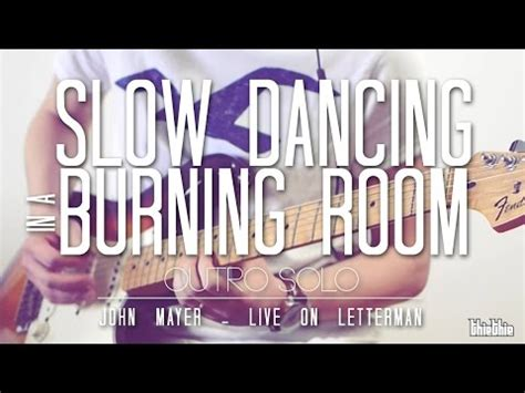 In A Burning Room Live Tab by In A Burning Room Outro Live Letterman On Where The Light Is Mayer