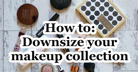downsize your stuff how to downsize your makeup collection aspiring londoner