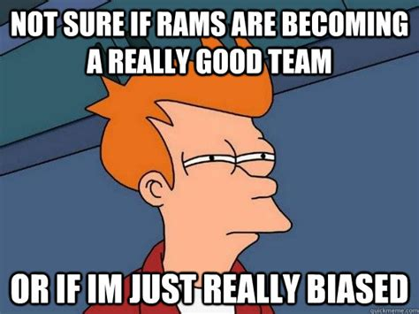 Rams Memes - not sure if rams are becoming a really good team or if im