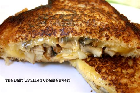 the best grilled cheese ever a recipe a day