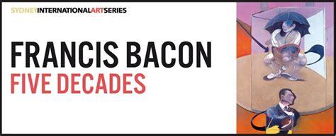 libro francis bacon five decades francis bacon art gallery nsw
