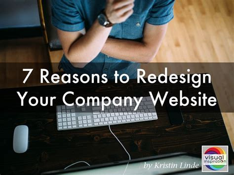 7 Reasons To Your 7 reasons to redesign your company website by missyachi