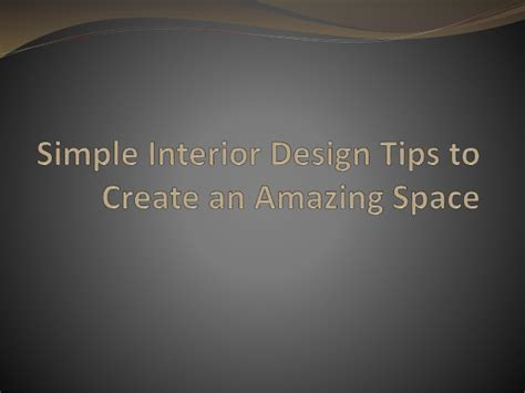 interior design advice to help make your home beautiful simple interior design tips to create an amazing space