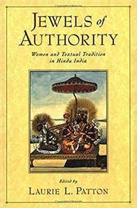 Jewels Of Authority Women And Textual Tradition In Hindu