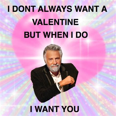 What Do You Want For Valentines Day by 20 S Day Memes For Those With A Sense Of Humor