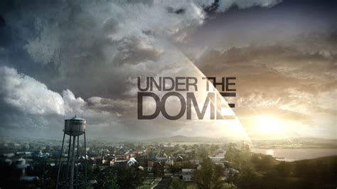 under the dome under the dome second tv intro logo under the dome photo 34898279 fanpop