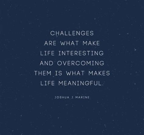 quotes about challenges overcoming challenges quotes quotesgram