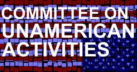 house committee on unamerican activities radical films house of representatives unamerican activities committee communism