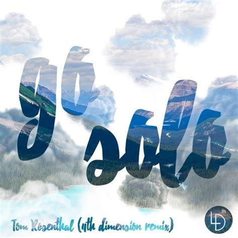 go solo tom rosenthal go solo 4th dimension remix by 4th