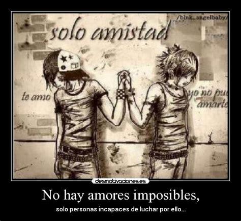 imagenes de no hay amor imposible no hay amores imposibles desmotivaciones