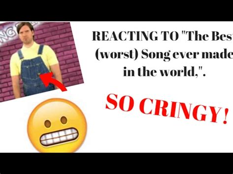 best song in the world reacting to quot the best worst song made in the world