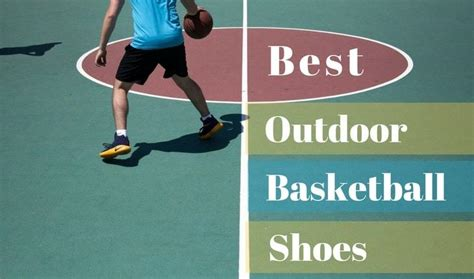best basketball outdoor shoes the best outdoor basketball shoes review and rating in