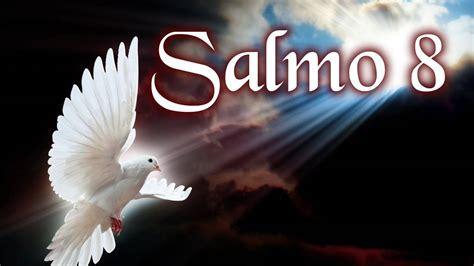 salmo 8 testo il salmo giorno la preghiera di oggi 232 il salmo 8