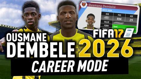 ousmane dembele on fifa 18 ousmane dembele in the year 2026 fifa 17 career mode
