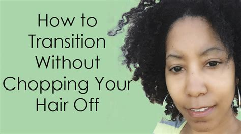 hairstyles to wear after the big chop going natural transitioning without a big chop video