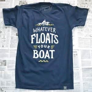 whatever floats your boat reply image of whatever floats your boat jump in shirt