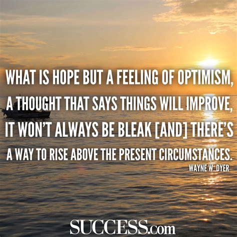 optimistic quotes 13 optimistic quotes to stop being so negative success