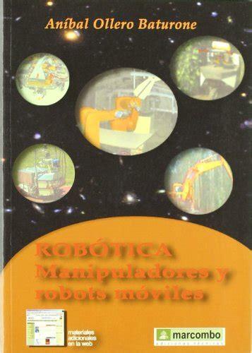 descargar libro de texto ultimate robot descargar libro rob 243 tica manipuladores y robots m 243 viles online libreriamundial