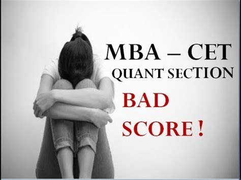Mba Is Or Bad by Mba Cet 2018 Quant Section Why Students End Up With