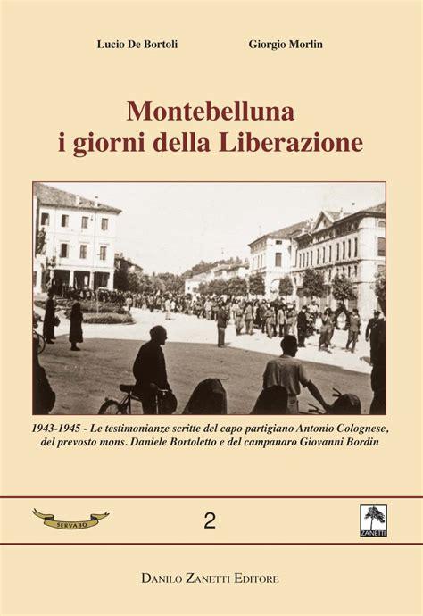 librerie montebelluna montebelluna i giorni della liberazione dbs zanetti