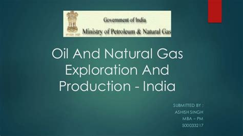 Mba In And Gas In India by Exploration And Production Of Hydrocarbons And