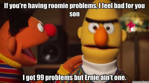 Ernie Meme - 99 problems bert and ernie