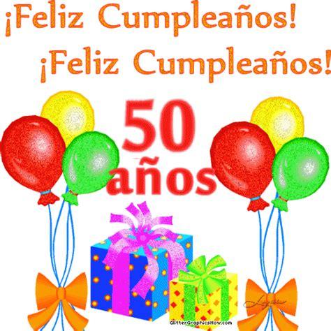 imagenes de cumpleaños numero 50 gifs y fondos pazenlatormenta gifs de 50 a 209 os
