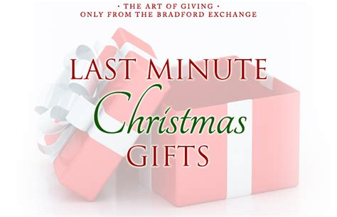five last minute gift ideas bradford exchange