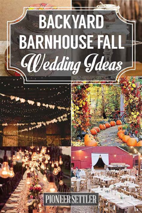 Fall Backyard Wedding Ideas Fall Wedding Ideas For The Ultimate Backyard Barnhouse Country Wedding Pioneer Settler