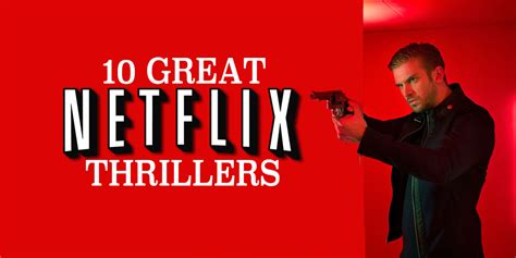 thriller best 10 best thrillers on netflix buzz express