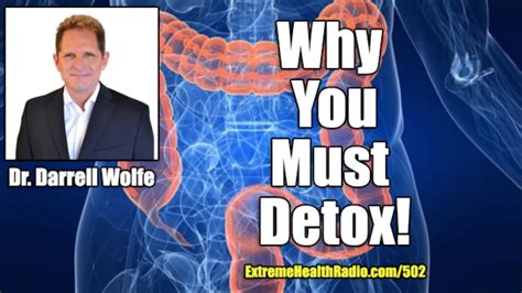 Dr Wolfe Detox by Dr Darrell Wolfe Why Detoxification Is So Critical For