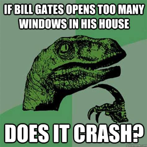 how many houses does bill gates own philosoraptor memes quickmeme