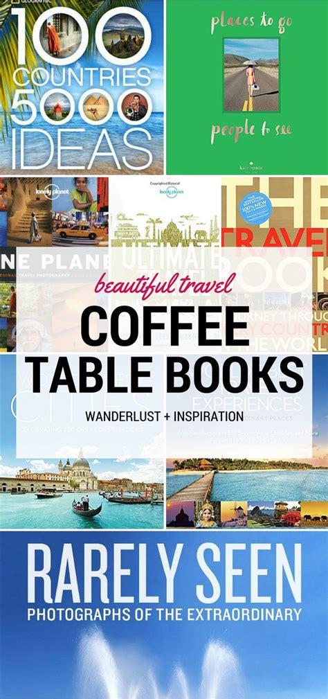 16 beautiful travel coffee table books beautiful coffee