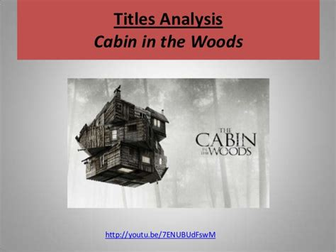 Cabin In The Woods Analysis by Cabin In The Woods Trailer Analysis