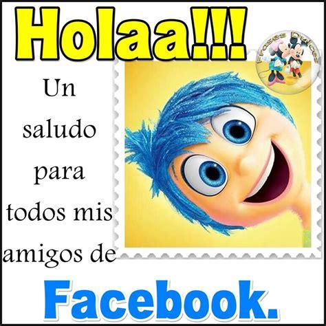Imagenes De Hola Para Un Amigo | 161 hola un saludo para todos mis amigos de facebook imagen