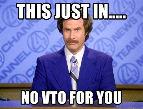 Just For You Meme - this just in no vto for you will ferrell science