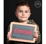 A Generation Of Entitled Perfectionists  Faith Along The Way