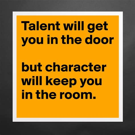 posters for bedroom doors talent will get you in the door but character will