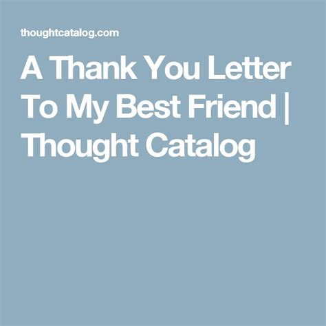 thank you letter to a friend 25 best ideas about my best friend on best