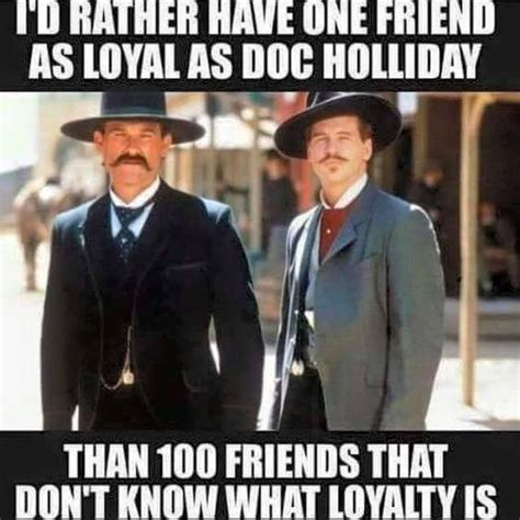 Tombstone Movie Memes - friendship loyalty and doc holliday on pinterest