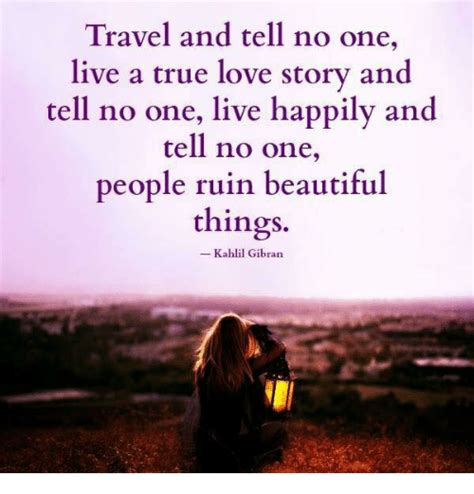 one true a novel travel and tell no one live a true story and tell no