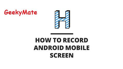 how to record android screen how to record android mobile screen
