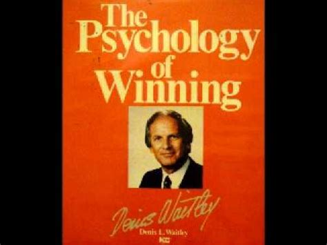 how to be a 3 winning the of the of your dreams books the psychology of winning denis waitley part 2 of 3