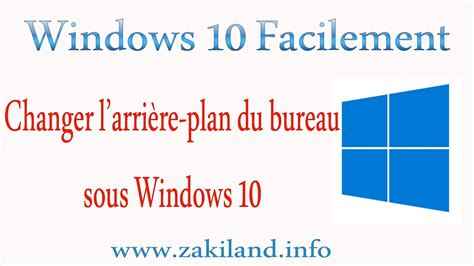 arri鑽e plan bureau windows 7 windows 10 facilement tuto changer l arri 232 re plan du
