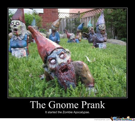 Gnome Meme - gnome prank zombies by woug meme center