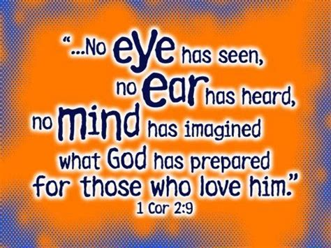 from god s to my ears to god s books no eye has seen no ear has heard no mind has imagined
