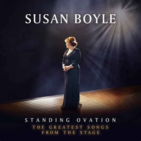 testo standing ovation susan boyle standing ovation the greatest songs from the